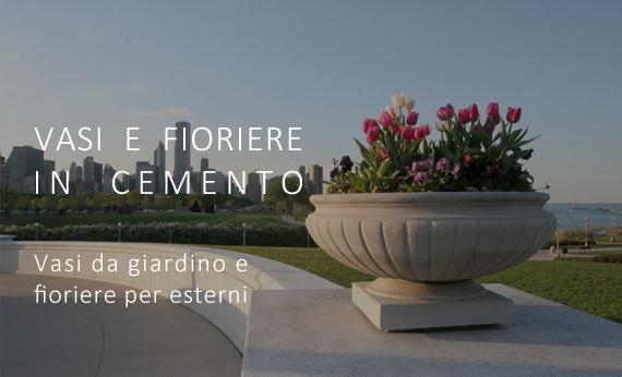 Vasi  e  fioriere in  cemento