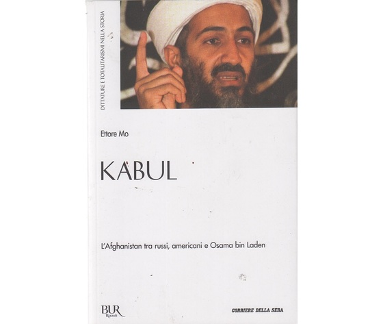 Kabul ( L'Afghanistan tra russi, americani e Osama bin Laden)