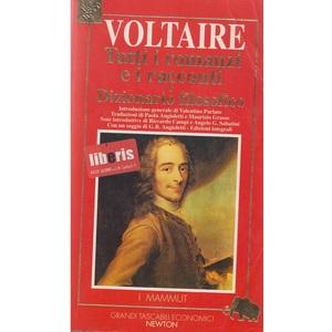 Voltaire ( Tutti i Romanzi e i racconti e Dizionario Filosofico)