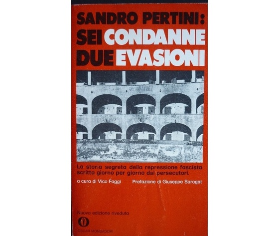 Sandro Pertini: Sei Condanne,due evasioni