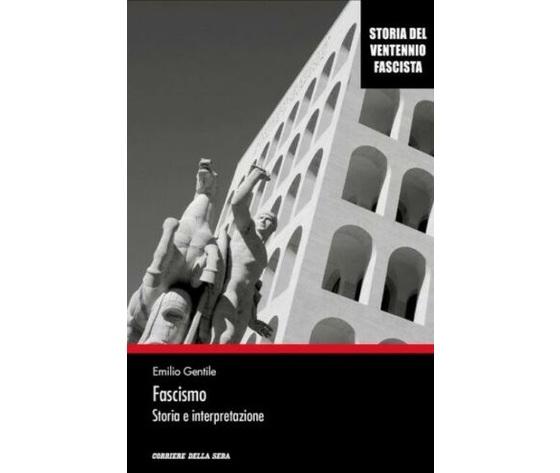 Fascismo : storia e interpretazione - Emilio Gentile