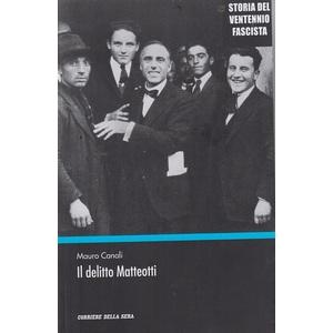 Il delitto di Matteotti - Mauro Canali