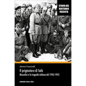 Il prigioniero di Salò  ( Mussolini e la tragedia italiana del 1943-1945) - Mimmo Franzinelli