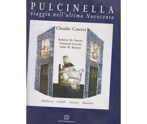 Pulcinella ( Viaggio nell'ultimo Novecento) - Claudio Caserta