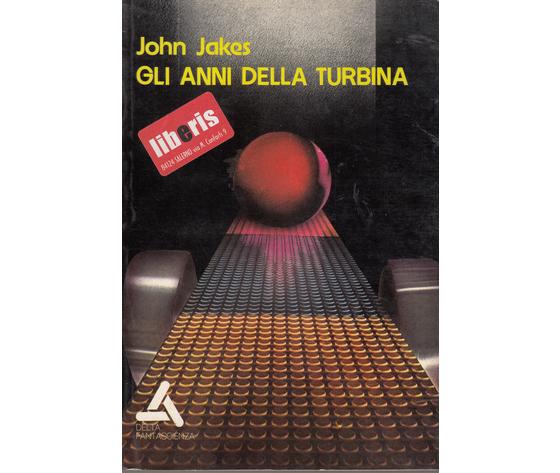 Gli anni della turbina - John Jakes
