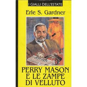 Perry Mason e le zampe di velluto -Erle S. Gardner