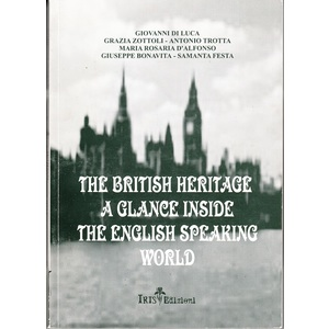 The British Heritage A Clance Inside The English Speaking World - Giovanni Di Luca-Grazia Zottoli-Antonio Trotta-Maria Rosaria D'Alfonso-Giuseppe Bonavita-Samanta Festa