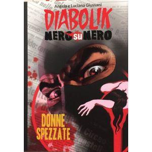 Diabolik Nero su Nero: Donne Spezzate