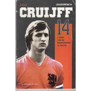 Cruyff (L'uomo che ha reinventato il calcio) - Alessandro De Calò