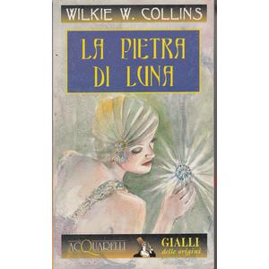 La pietra di Luna - Wilkie W. Collins