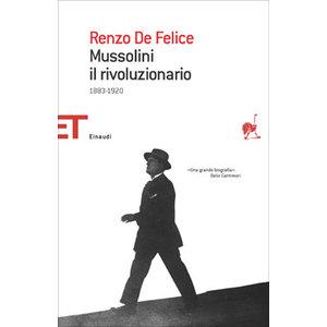 Mussolini il rivoluzionario (1883-1920) - Renzo De Felice