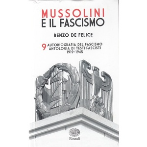 Autobiografia del Fascismo : Antologia di Testi Fascisti (1919-1945) ; Renzo De Felice