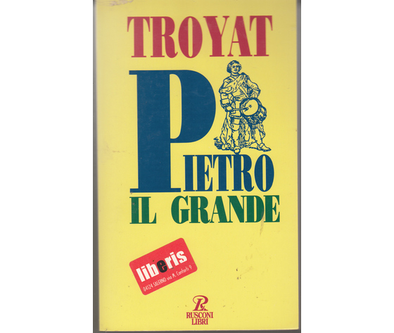 Pietro IL Grande - Henri Troyat