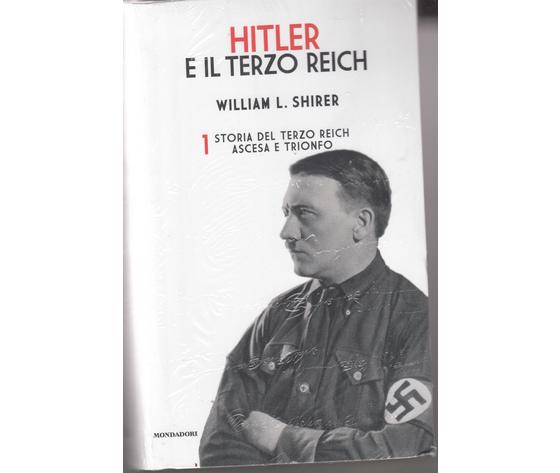 Hitler e il terzo Reich (Storia del terzo Reich: Ascesa e Trionfo) - William L. Shirer