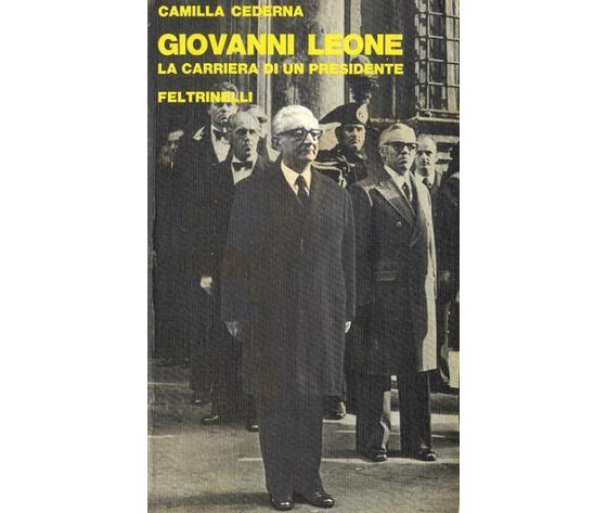 Giovanni Leone: La carriera di un presidente (Camilla Cederna)