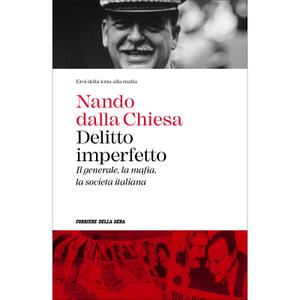 Nando Dalla Chiesa : Delitto Imperfetto  (IL Generale, la mafia, la società italiana)