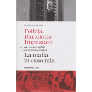 La mafia in casa mia - Felica Bartolotta Impastato ( con Anna Puglisi e Umberto Santino)