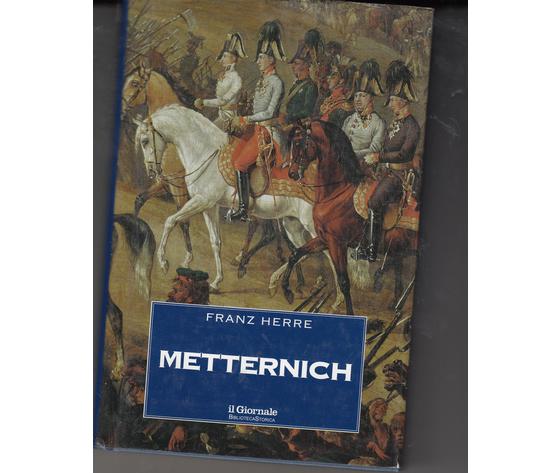 Metternich - Franz Herre