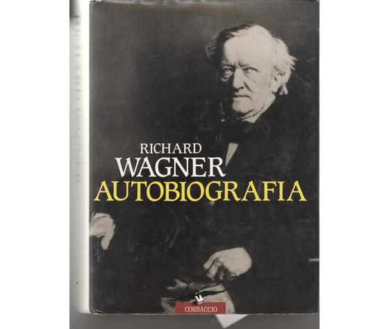 Richard Wagner - Autobiografia