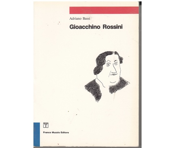 Gioacchino Rossini - Adriano Bassi