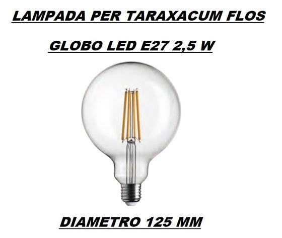 LAMPADINA LED GLOBO E27 TRASPARENTE 2,5 W - PER LAMPADARIO FLOS TARAXACUM