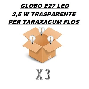 CONFEZIONE CONVENIENZA 3 PEZZI LAMPADINA LED GLOBO E27 TRASPARENTE 2,5 W - PER LAMPADARIO FLOS TARAXACUM
