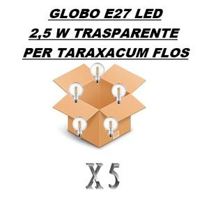 CONFEZIONE CONVENIENZA 5 PEZZI LAMPADINA LED GLOBO E27 TRASPARENTE 2,5 W - PER LAMPADARIO FLOS TARAXACUM