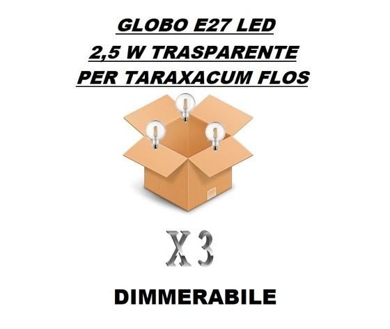CONFEZIONE CONVENIENZA 3 PEZZI LAMPADINA LED GLOBO E27 DIMMERABILE TRASPARENTE 3 W - PER LAMPADARIO FLOS TARAXACUM