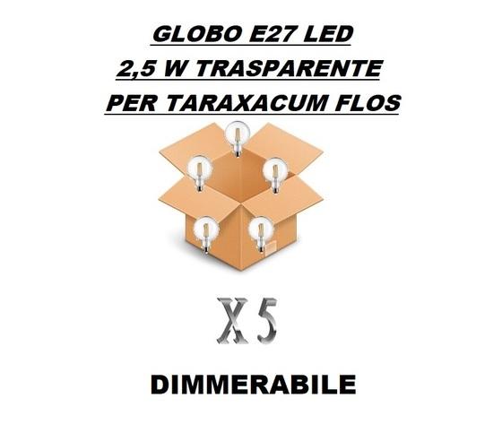 CONFEZIONE CONVENIENZA 5 PEZZI LAMPADINA LED GLOBO E27 DIMMERABILE TRASPARENTE 3 W - PER LAMPADARIO FLOS TARAXACUM