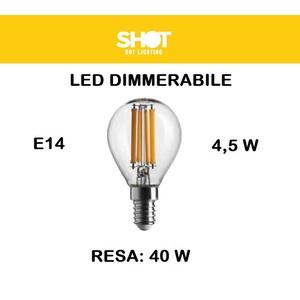 LAMPADINA LED E14 SFERA TRASPARENTE DIMMERABILE 4,5W DI CONSUMO RESA 40 W LUCE CALDA