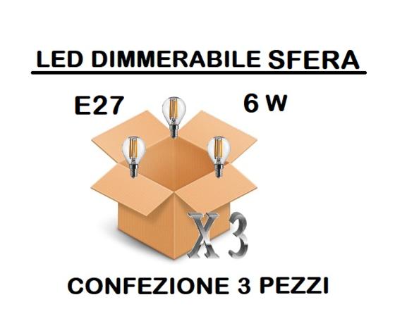 LAMPADINA LED E27 SFERA TRASPARENTE DIMMERABILE 6W DI CONSUMO RESA 60 W CONFEZIONE 3 PEZZI