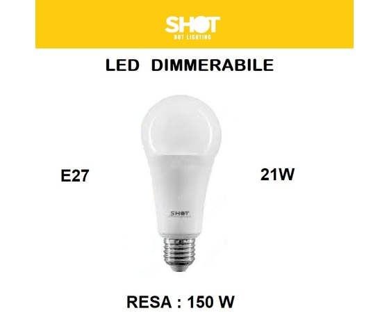 LAMPADINA LED E27 OPALE DIMMERABILE 21W DI CONSUMO - RESA 150 W LUCE CALDA
