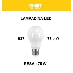 LAMPADINA LED ATTACCO E27 11,5 W DI CONSUMO RESA 75 W FORMA GOCCIA OPALE A60 TENSIONE 220 / 240 V