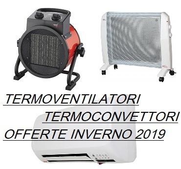 Termoventilatori e termoconvettori offerta oinverno 2019
