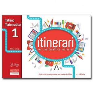 ITINERARI per una didattica inclusiva. Italiano e Matematica. Classe 1°