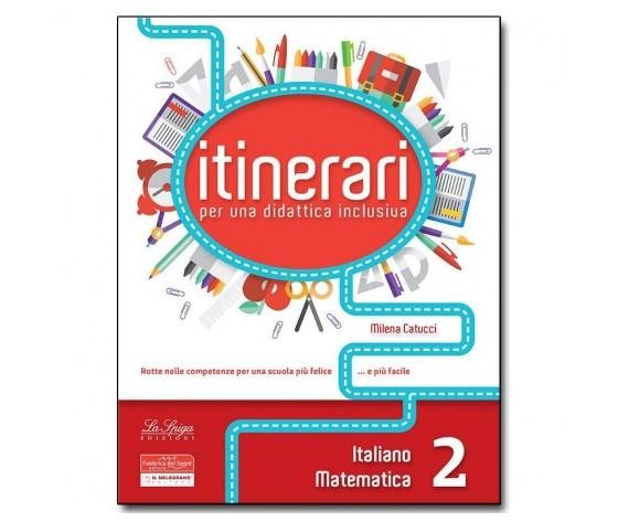ITINERARI per una didattica inclusiva. Italiano e matematica . Classe 2°