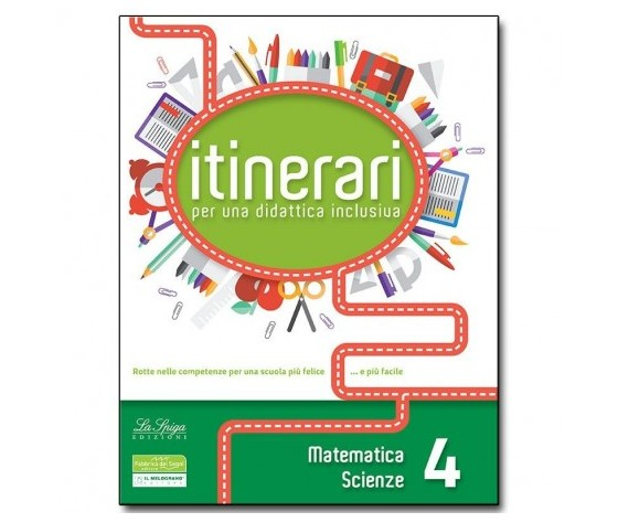 ITINERARI per una didattica inclusiva. Matematica e scienze . Classe 4