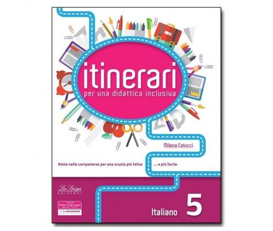 ITINERARI per una didattica inclusiva. italiano . Classe 5