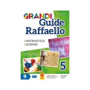 GRANDI GUIDE RAFFAELLO 5° MATEMATICA E SCIENZE