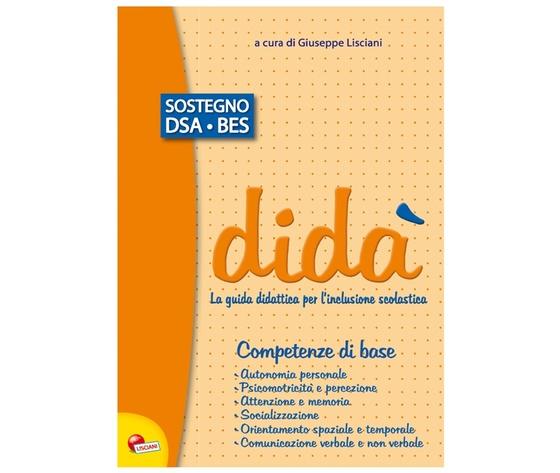 DIDA' LA GUIDA DIDATTICA PER L'INCLUSIONE SCOLASTICA -COMPETENZE DI BASE