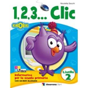 1,2,3… CLIC INFORMATICA LIVELLO 2 + CD