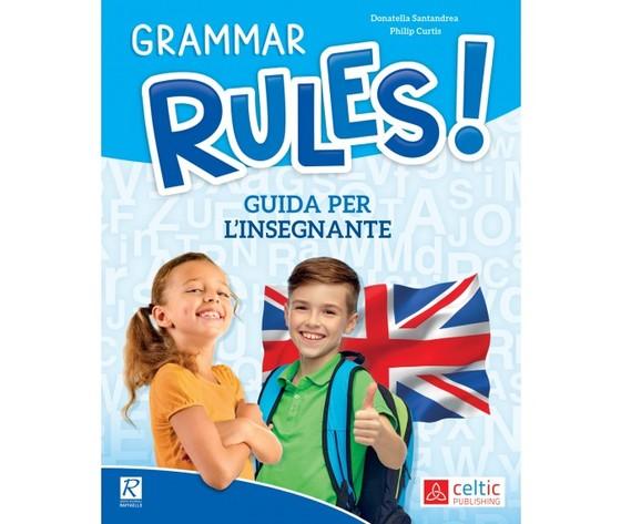 GRAMMAR RULES! GUIDA PER INSEGNANTE