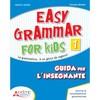 Easy grammar for kids level 1 guida per il docente