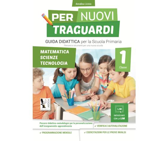 Per Nuovi Traguardi 1 – Matematica – Scienze – Tecnologia