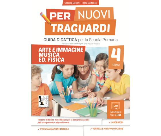 Per Nuovi Traguardi 4 – Arte E Immagine – Musica – Ed. Fisica