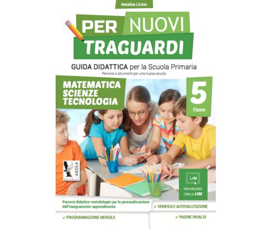 Per Nuovi Traguardi 5 – Matematica – Scienze – Tecnologia