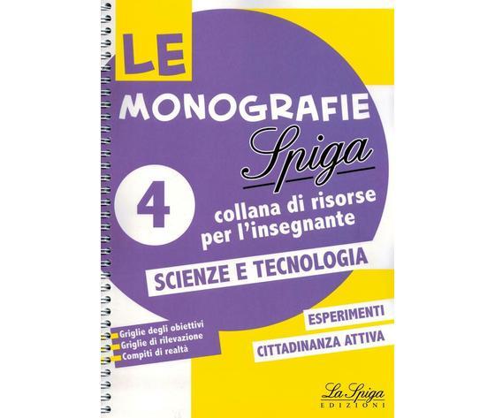 LE MONOGRAFIE SPIGA 4 SCIENZE TECNOLOGIA