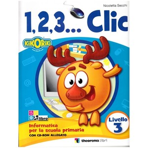 1,2,3… CLIC INFORMATICA LIVELLO 3 + CD