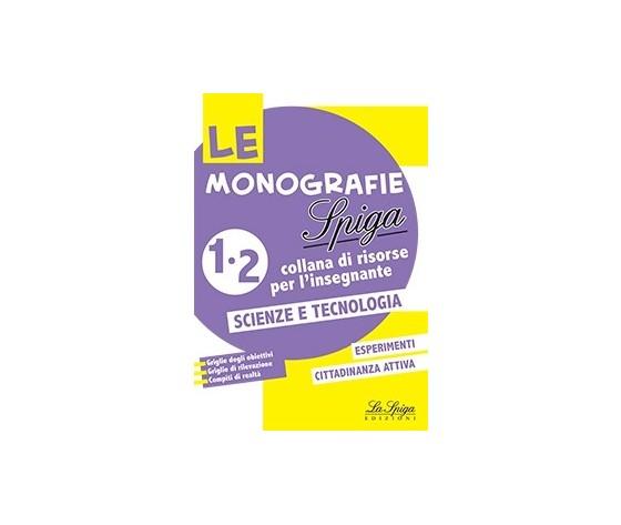 LE MONOGRAFIE LA SPIGA SCIENZE TECNOLOGIA 1-2