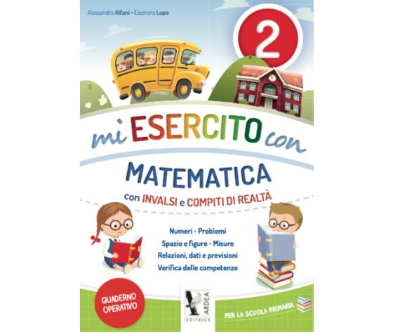 Mi Esercito Con 2 – Matematica – Con Invalsi E Compiti Di Realtà